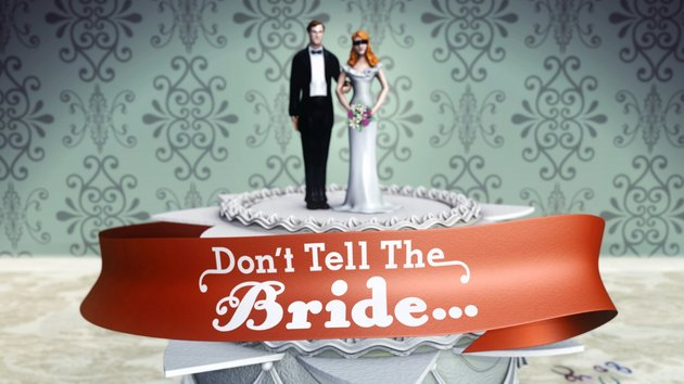 dont tell the bride tv series weddings marriage reality tv